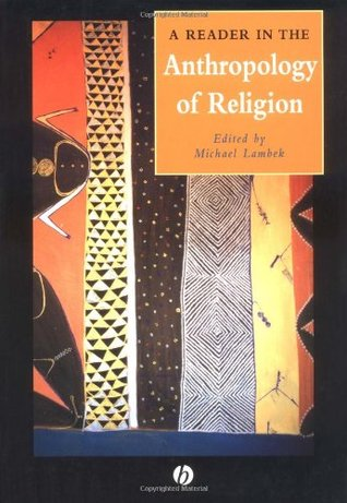A reader in the anthropology of religion by michael lambek 250004 fandeluxe Choice Image
