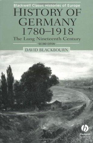 History of Germany 1780-1918: The Long Nineteenth Century