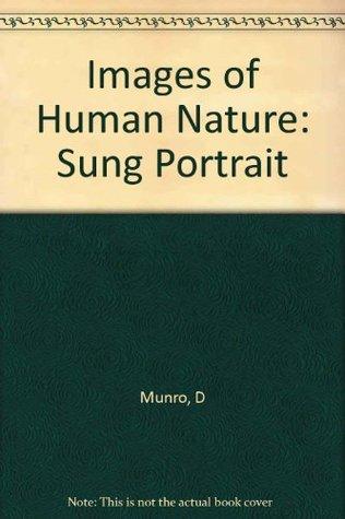 Images of Human Nature: A Sung Portrait