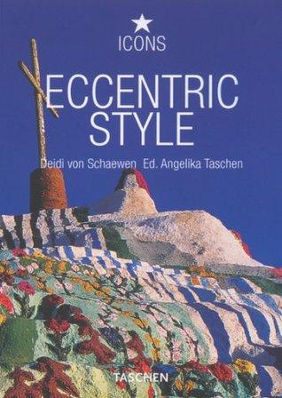 Eccentric Style by Deidi Von Schaewen