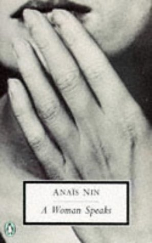 A Woman Speaks: The Lectures, Seminars and Interviews of Anais Nin