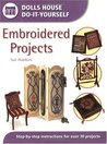Embroidered Projects (Dolls House Do-It-Yourself)