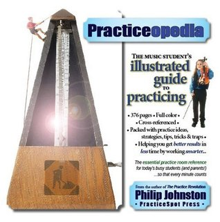 Practiceopedia: The Music Student's Illustrated Guide to Practicing