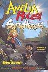Amelia Rules! Volume 3: Superheroes (Amelia Rules! #3)