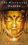 The Historical Buddha: The Times, Life & Teachings of the Founder of Buddhism