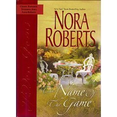 The Name of the Game by Nora Roberts