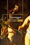 Caravaggio: A Life