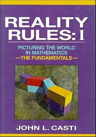 Reality Rules, the Fundamentals by John L. Casti