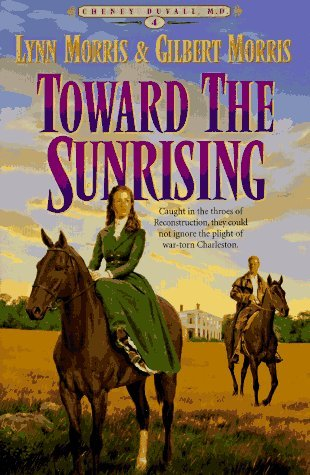 Toward the Sunrising por Lynn Morris PDF MOBI