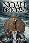 Noah Primeval (Chronicles of the Nephilim, #1)