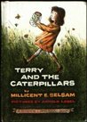 Terry and the Caterpillars (A Science I Can Read Book)