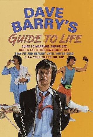 Dave Barry's Guide to Life by Dave Barry