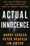 Actual Innocence: Five Days to Execution, and Other Dispatches From the Wrongly Convicted
