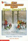 Baby-Sitters' Winter Vacation (The Baby-Sitters Club Super Special, #3)