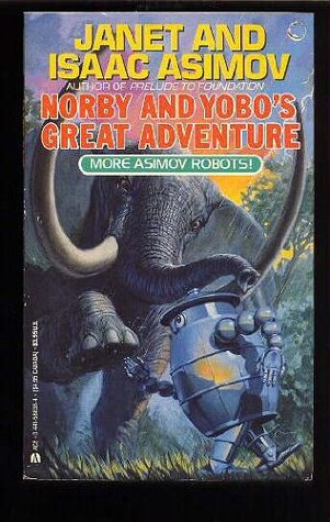Norby and Yobo's Great Adventure by Janet Asimov
