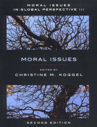 Moral Issues in Global Perspective - Volume 3: Moral Issues - Second Edition