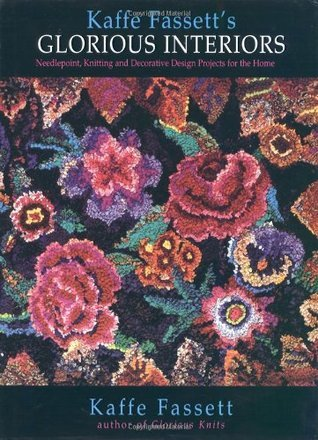 Glorious Interiors: Needlepoint, Knitting, and Decorative Design Project's for Your Home