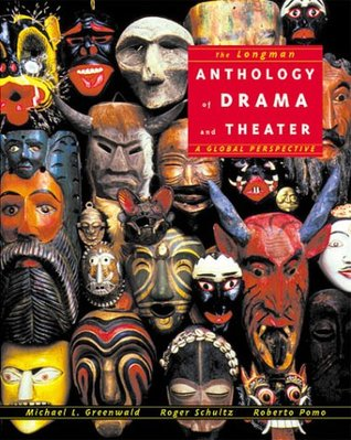 The Longman Anthology of Drama and Theate: A Global Perspective