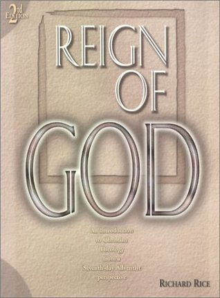 Reign of God: An Introduction to Christian Theology from a Seventh-Day Adventist Perspective