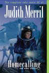 Homecalling and Other Stories: The Complete Solo Short SF of Judith Merril