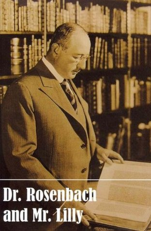 Dr. Rosenbach and Mr. Lilly: Book Collecting in a Golden Age