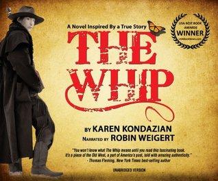 The Whip [Audiobook/audio Cd] [Unabridged] by Karen Kondazian