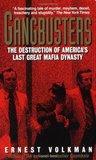 Gangbusters: The Destruction Of America's Last Great Mafia Dynasty