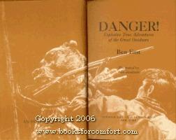 Danger! Explosive True Adventures of the Great Outdoors (An Outdoor Life Book)
