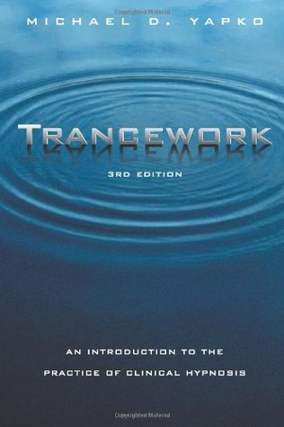 Trancework by Michael D. Yapko