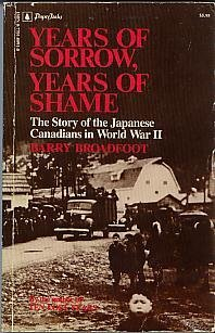 Years of Sorrow, Years of Shame: The Story of the Japanese Canadians in World War II