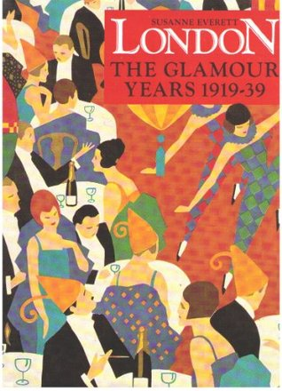London: The Glamour Years, 1919-39