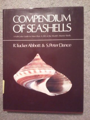 A Compendium of Seashells: A Full-Color Guide to More Than 4,200 of the World's Marine Shells