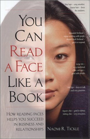 You Can Read a Face Like a Book: How Reading Faces Helps You Succeed in Business and Relationships