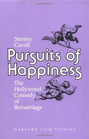 Pursuits of Happiness: The Hollywood Comedy of Remarriage