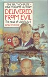 Delivered from Evil: The Saga of World War II