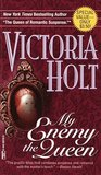 My Enemy, the Queen by Victoria Holt