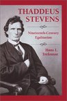 Thaddeus Stevens: Nineteenth-Century Egalitarian
