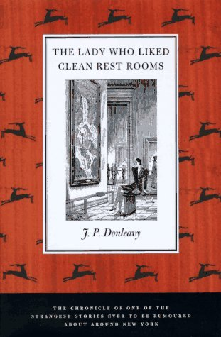 Lady Who Liked Clean Restrooms by J.P. Donleavy