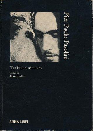 Pier Paolo Pasolini: The Poetics of Heresy