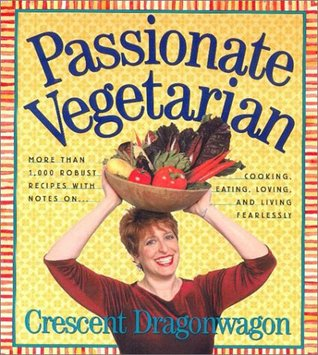 Passionate Vegetarian by Crescent Dragonwagon