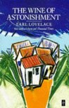 The Wine of Astonishment by Earl Lovelace