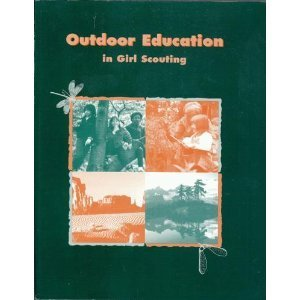 Outdoor Education in Girl Scouting