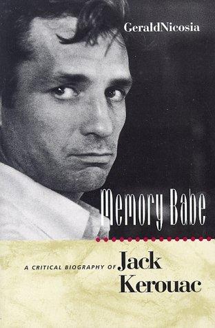 Memory Babe: A Critical Biography of Jack Kerouac