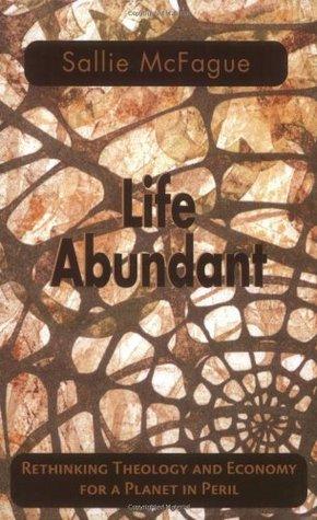 Life Abundant by Sallie McFague