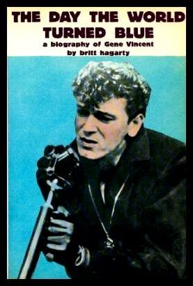 The Day the World Turned Blue - A Biography of Gene Vincent