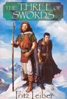 The Three of Swords (Fafhrd and the Gray Mouser #1-3)