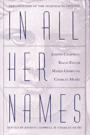 In All Her Names: Explorations of the Feminine in Divinity