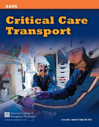 Critical care transport by american academy of orthopaedic surgeons 19831368 fandeluxe Choice Image