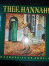 Thee, Hannah! by Marguerite de Angeli