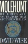 Molehunt: The Secret Search for Traitors That Shattered the CIA